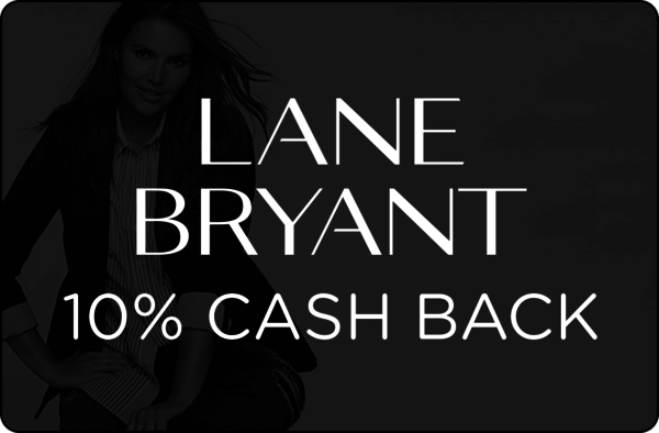 $0.00 for 10% cash back at Lane Bryant (expiring on Wednesday, 01/31/2018). Offer available at Lane Bryant.
