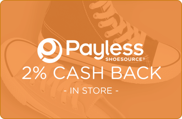 $0.00 for 2% cash back at Payless ShoeSource (expiring on Wednesday, 01/02/2019). Offer available at Payless ShoeSource.