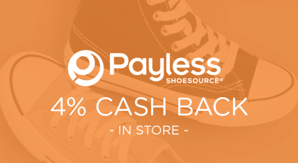 $0.00 for 4% cash back at Payless ShoeSource (expiring on Monday, 08/20/2018). Offer available at Payless ShoeSource.