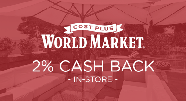 $0.00 for Cost Plus World Market (expiring on Saturday, 08/31/2019). Offer available at Cost Plus World Market.