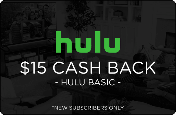 $15.00 for Hulu (expiring on Friday, 10/12/2018). Offer available at Hulu.
